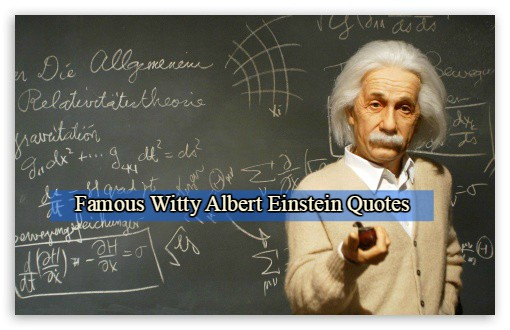 Funny Famous Witty Albert Einstein Quotes Images