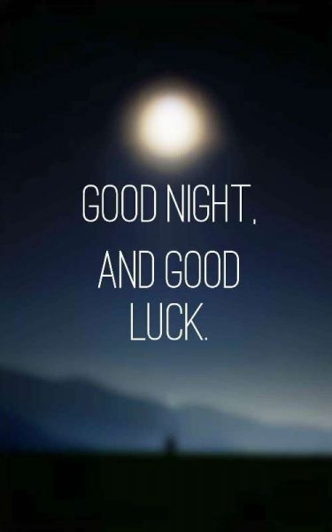Good Nigh & Good Luck Quotes