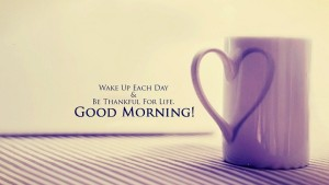Be Grateful Good Morning Quotes Wallpapers Images Greetings