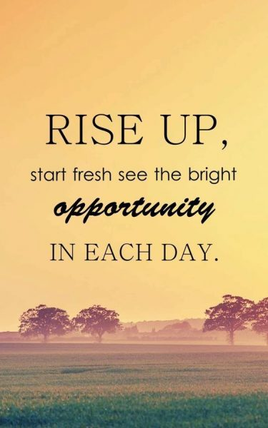 Rise Up And Shine Each Day
