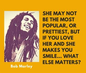 Bob Marley quotes about relationships