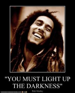 Bob marley quotes light up the darkness