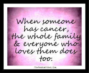 Sweet Cancer quotes for Family Pictures