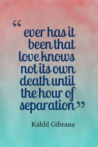 Breaking Up Quotes by Khalil Gibran Pictures