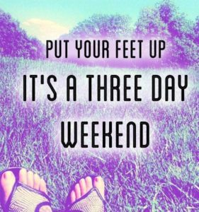 3 day weekend quotes
