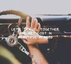 Beautiful Traveling with Loved One Quote