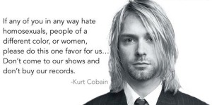 Great Kurt Cobain Quotes on Homosexuals and Gays