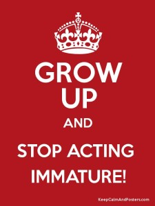 Grow Up Quotes for Immature IMages