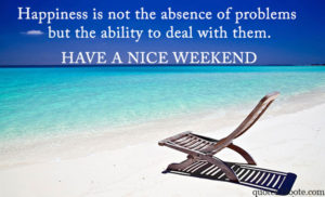 Have a Great Weekend Quotes