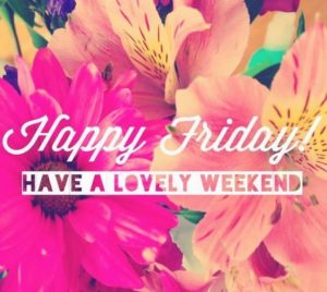 Have an Lovely Weekend Quotes