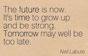 Inspiring Time to Grow Up Quotes Images
