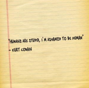 Kurt Cobain Quotes on Humans Niravana