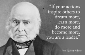 Leadership Quotes by Presidents John Quincy Adams IMages