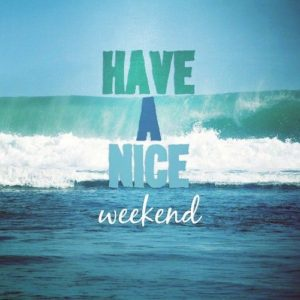 Nice Weekend Quotes