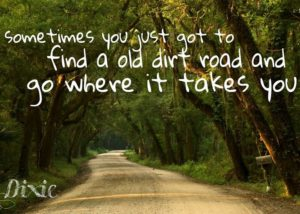 Old Dirt Road Quotes
