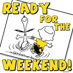 Ready for the Weekend Quotes SAyings