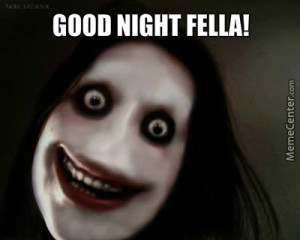 Scary GoodNight Memes Images