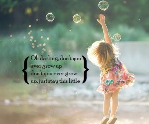 Sweet Don't Grow Up Quotes Images