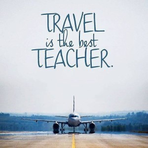Travel Is the Best Teacher Quotes