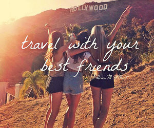 Travel with Best Friend Picture Quotes