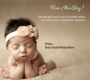 Wishing You a Great day baby Pics