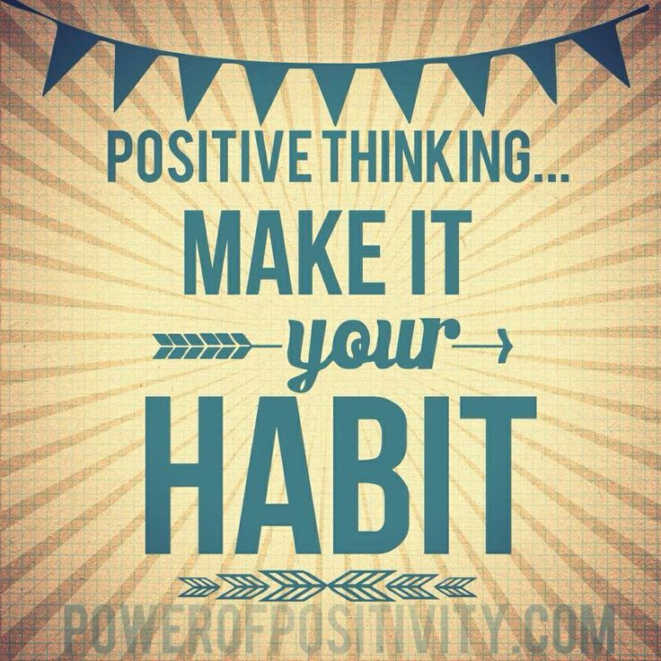 positive thinking Positive thinking just means that you approach unpleasantness in a more positive and productive way you think the best is going to happen, not the worst positive thinking often starts with self-talk.