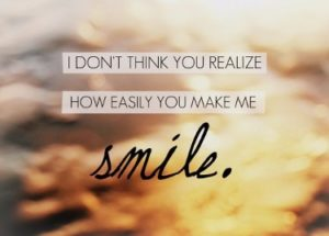 You make Me Smile Quotes