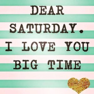 Best Saturday Quotes and Pictures