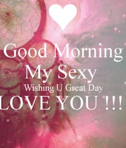 Have a great day I love you quotes