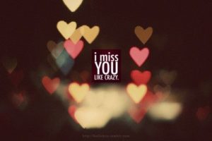 I Miss you like crazy quotes