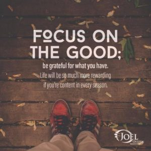 Joel Osteen Quotes Focus on the Good
