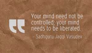 Quotes from Sadhguru about Mind Liberation