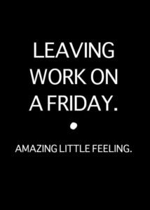 Happy Friday Quotes from Work