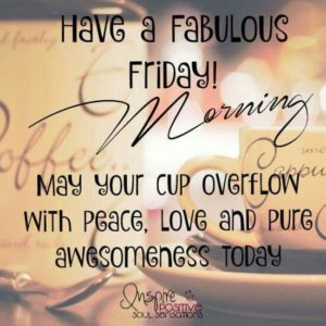 Have a Great Friday Quotes