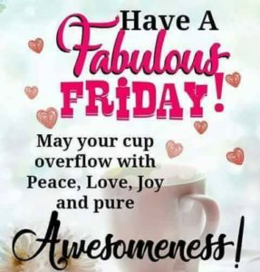 Have a Happy Friday Quotes