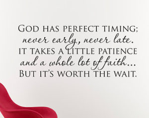 Quotes about God's timing being perfect
