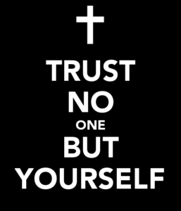 Trust No one but yourself Quotes