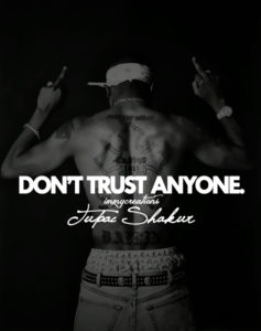 TupaC Trust Nobody Quotes