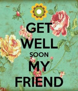 get well soon my Friend Quotes Images