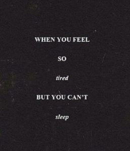 Tired But Can't Sleep Quotes