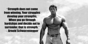 Arnold Schwarzenegger Strength Quote
