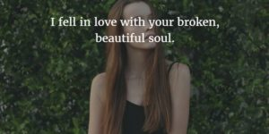 Beautiful Broken Soul Quotes