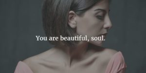 You are a Beautiful Soul Quote