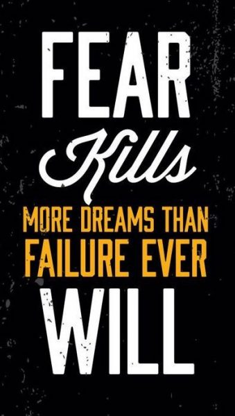 Quotes Overcoming Fear Of Failure