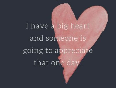 Having A Big Heart Quotes