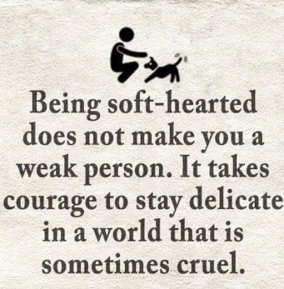 Being Soft-Hearted Quotes