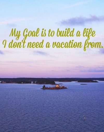 I Don't Need A Vacation Quotes