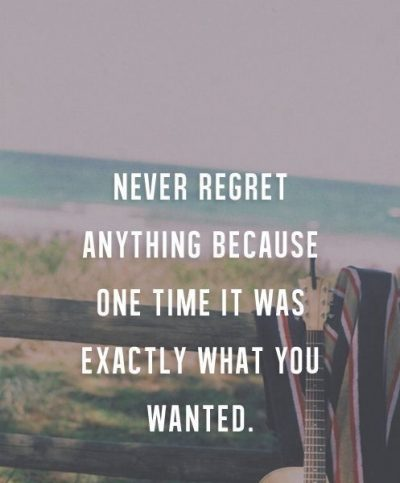 Never Regret Picture Quotes