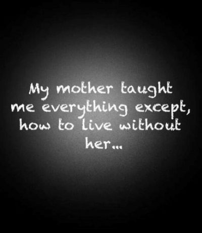 I miss my mom so much quotes