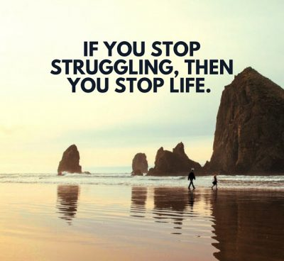 Quotes about Life and Struggle